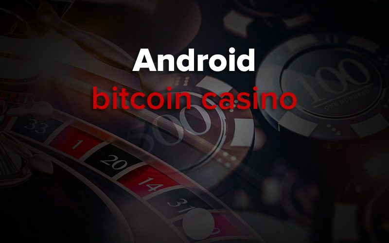 android bitcoin casino