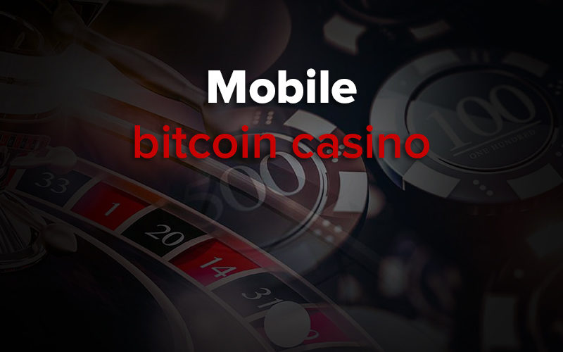 mobile bitcoin casino
