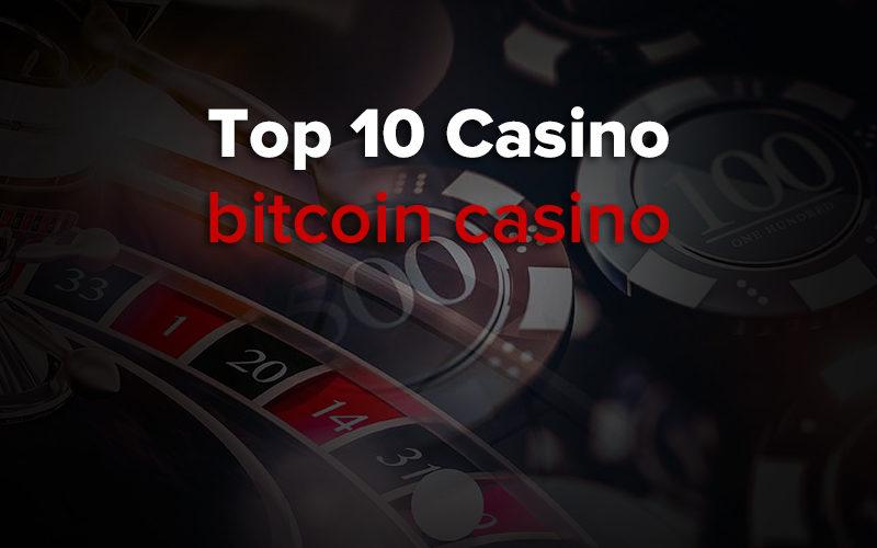 top10 bitcoin casinos