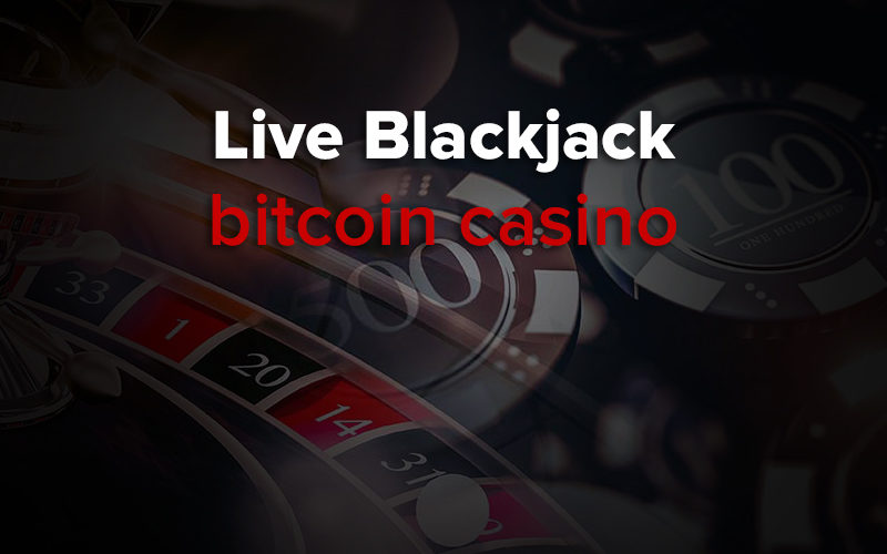 bitcoin live blackjack