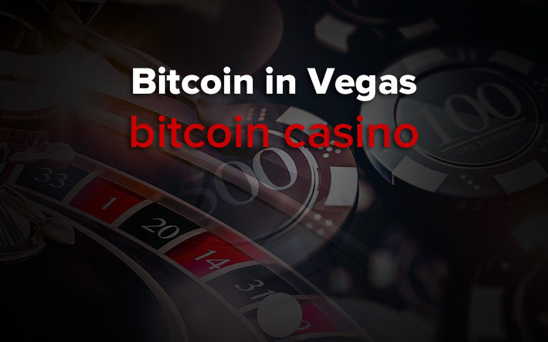 bitcoin in vegas